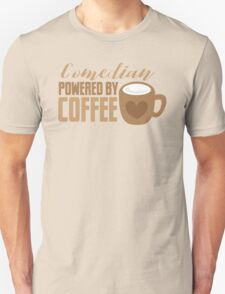 Comedian powered by COFFEE Unisex T-Shirt