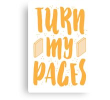 TURN MY PAGES Canvas Print