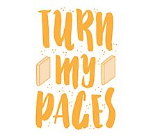 TURN MY PAGES Photographic Print