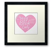 CRAZY BOOK LADY in pink heart Framed Print