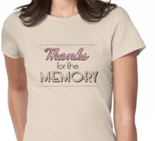 Thanks for the Memory Womens Fitted T-Shirt