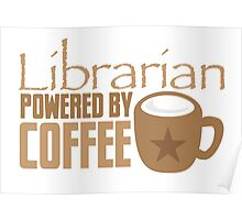 Librarian powered by Coffee Poster