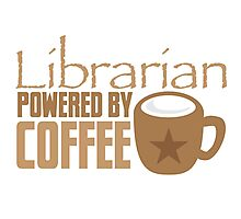 Librarian powered by Coffee Photographic Print