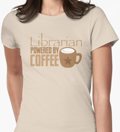 Librarian powered by Coffee Womens Fitted T-Shirt