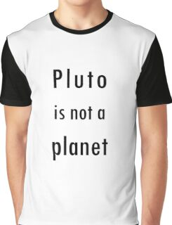 Pluto is not a planet Graphic T-Shirt