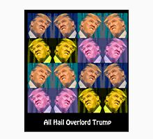All Hail Overlord Trump!! Unisex T-Shirt