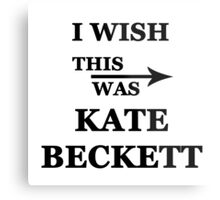 I wish this was Kate Beckett Metal Print