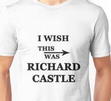 I wish this was Richard Castle Unisex T-Shirt