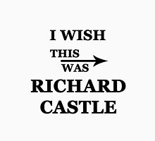 I wish this was Richard Castle Unisex T-Shirt