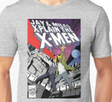 Jay and Miles X-Plain the X-Men Unisex T-Shirt