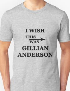 I wish this was Gillian Anderson Unisex T-Shirt