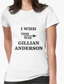 I wish this was Gillian Anderson Womens Fitted T-Shirt