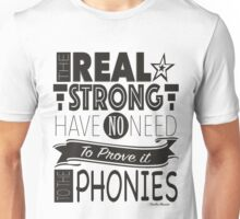 The Real Strong Unisex T-Shirt