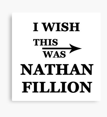 I wish this was Nathan Fillion Canvas Print