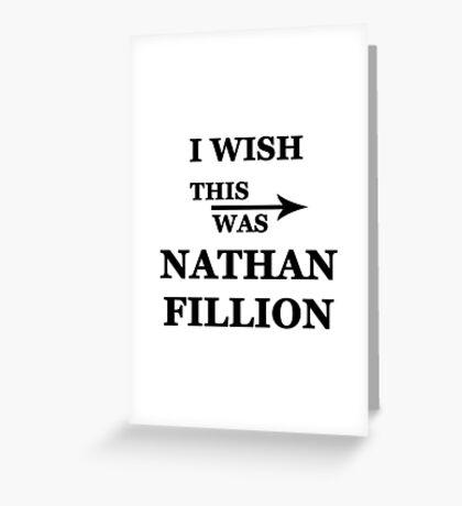 I wish this was Nathan Fillion Greeting Card