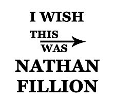I wish this was Nathan Fillion Photographic Print