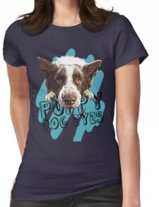 Puppy Dog Eyes Womens Fitted T-Shirt