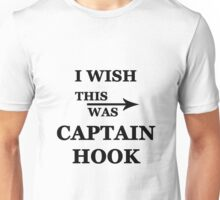 I wish this was Captain Hook Unisex T-Shirt