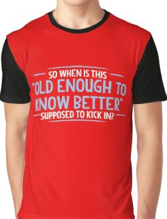 old enough Graphic T-Shirt