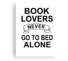 Book Lovers Never Go To Bed Alone Canvas Print