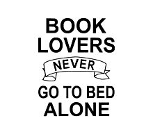 Book Lovers Never Go To Bed Alone Photographic Print