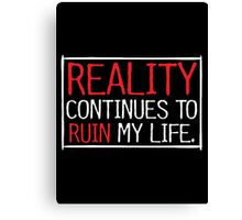 reality real Canvas Print