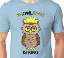 Kn-OWL-edge is King! Unisex T-Shirt