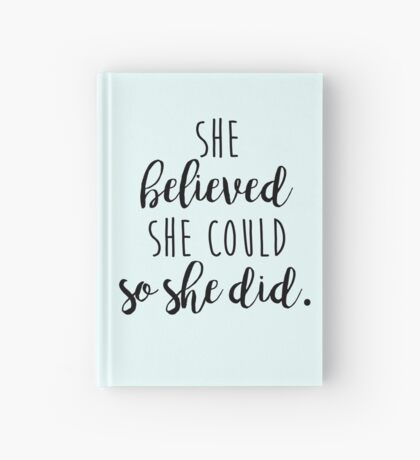 she believed she could so she did Hardcover Journal