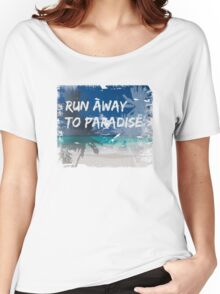 Runaway to paradise Women's Relaxed Fit T-Shirt