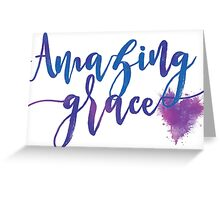 Amazing Grace - Inspirational Christian Message Greeting Card