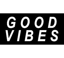 Good Vibes (white text) Photographic Print