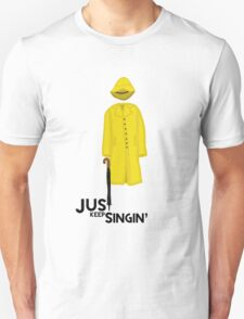 Just Keep Singin' Unisex T-Shirt