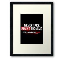 advice drunk Framed Print