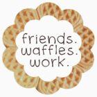 Friends, Waffles, Work by hugsnguineapigs