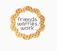 Friends, Waffles, Work Womens Fitted T-Shirt