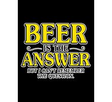 beer answer Photographic Print