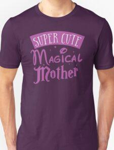 Super cute Magical mother T-Shirt