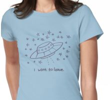 UFO Aliens Starseed - I want to leave Womens Fitted T-Shirt