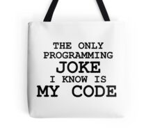 Programming jokes are cool, right? Tote Bag