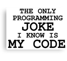Programming jokes are cool, right? Canvas Print