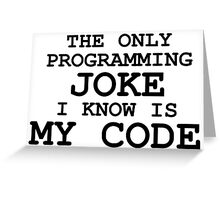 Programming jokes are cool, right? Greeting Card