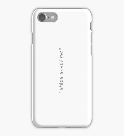 """"""" stiles saved me """" teen wolf quote iPhone Case/Skin"""