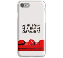 We all dream of a team of Carraghers iPhone Case/Skin