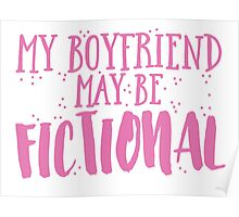 My boyfriend may be fictional Poster