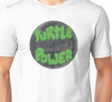 Turtle power! Unisex T-Shirt