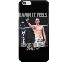 Nate Diaz - Damn It Feels Good To Be A Gangsta - Tshirt iPhone Case/Skin