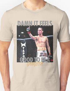Nate Diaz - Damn It Feels Good To Be A Gangsta - Tshirt Unisex T-Shirt