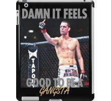 Nate Diaz - Damn It Feels Good To Be A Gangsta - Tshirt iPad Case/Skin