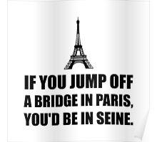 Paris Bridge In Seine Poster