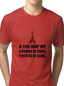 Paris Bridge In Seine Tri-blend T-Shirt